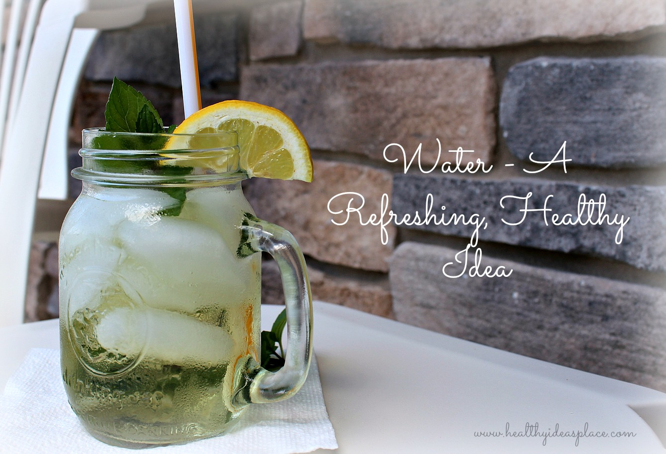 Water – A Refreshing, Healthy Idea