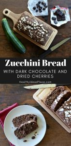 Zucchini Bread with Dark Chocolate and Dried Cherries - Zucchini bread takes on the sweet, rich flavors of dark chocolate and dried cherries for a delicious take on an old favorite. | HealthyIdeasPlace.com