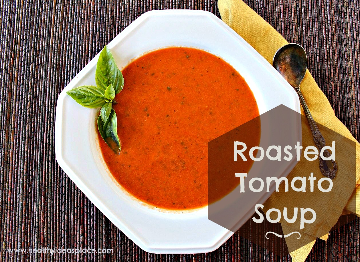 Roasted Tomato Soup - Healthy Ideas Place