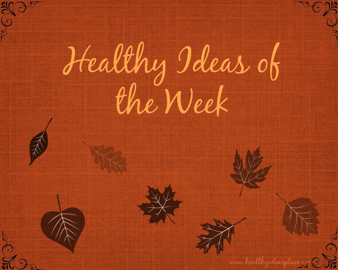 Healthy Ideas of the Week