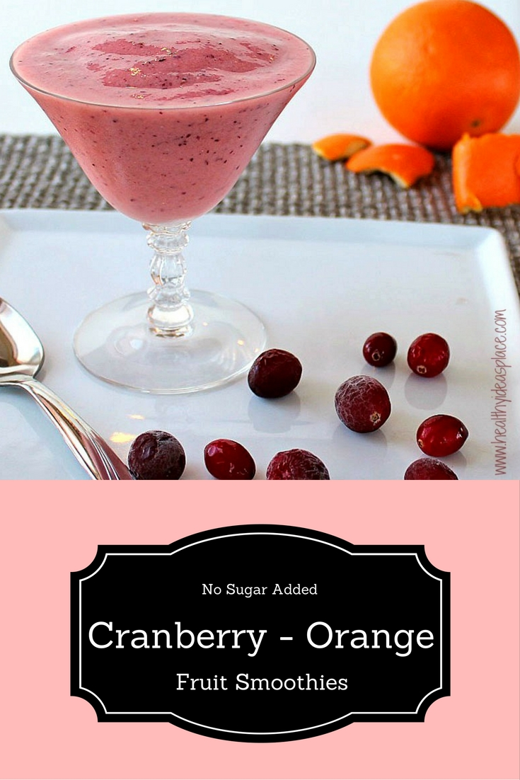 Cranberry-Orange Fruit Smoothies: Cranberries are paired with a sweet, juicy orange and Greek yogurt to make a healthy, refreshing smoothie.