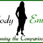Body Envy – Overcoming the Comparison Trap