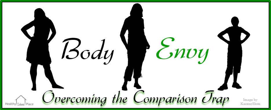 Body Envy - Overcoming the Comparison Trap