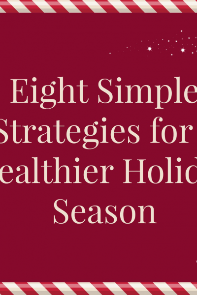 Strategies for a Healthier Holiday Season