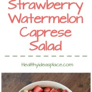 Strawberry Watermelon Caprese Salad