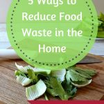 5 Ways to Reduce Food Waste in the Home