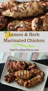 Lemon and Herb Marinated Chicken - Tender and juicy grilled chicken seasoned with lemon and herbs makes a healthy, bright, flavorful main dish that the whole family will love. Quick and easy to make too!