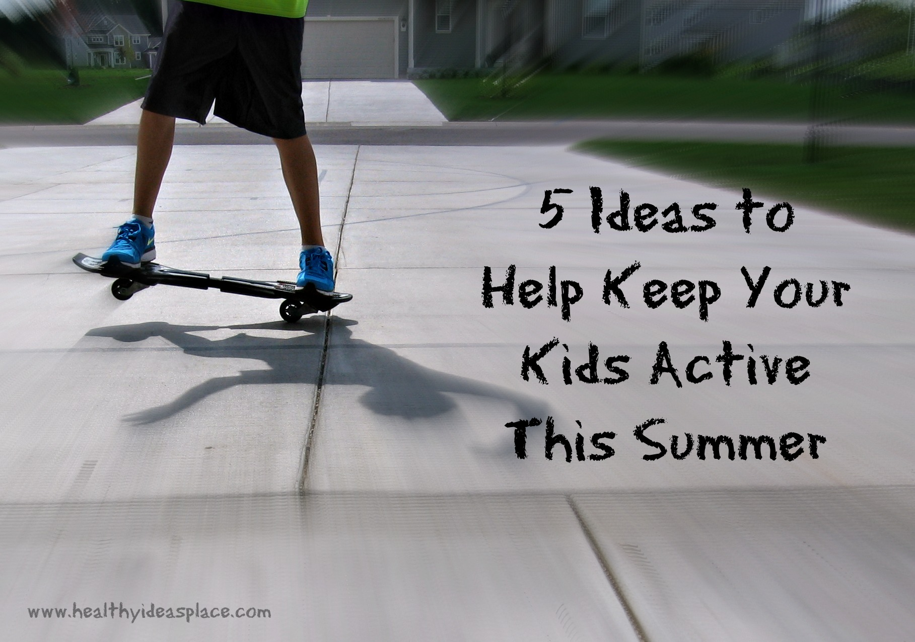 5 Ideas to Help Keep Your Kids Active This Summer