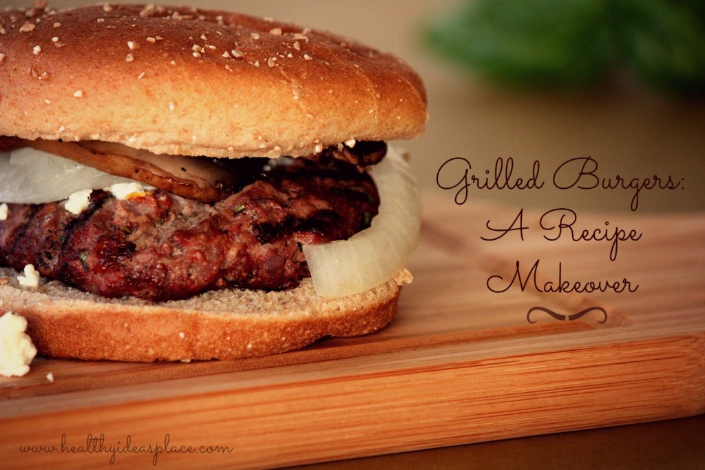 Grilled Burgers Makeover