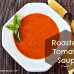 "The words ""Roasted Tomato Soup"" over a photo of the soup in a white bowl"