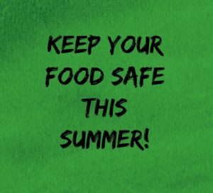 Keep Your Food Safe This Summer