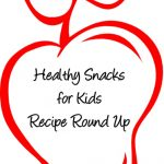 Healthy Snacks for Kids Recipe Round Up