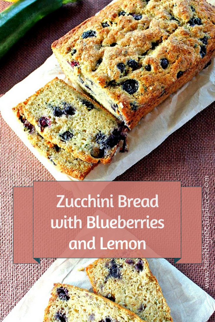 Zucchini Bread with Blueberries and Lemon - Try a new take on an old favorite recipe. Traditional zucchini bread is jazzed up with the addition of fresh blueberries and fresh lemon. The result is a scrumptious, bright quick bread that's perfect for breakfast, a snack, or even dessert.