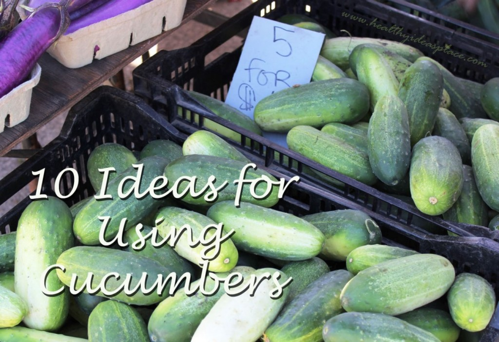 10 Ideas for Using Cucumbers