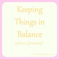 Keeping Things in Balance (plus a giveaway!)