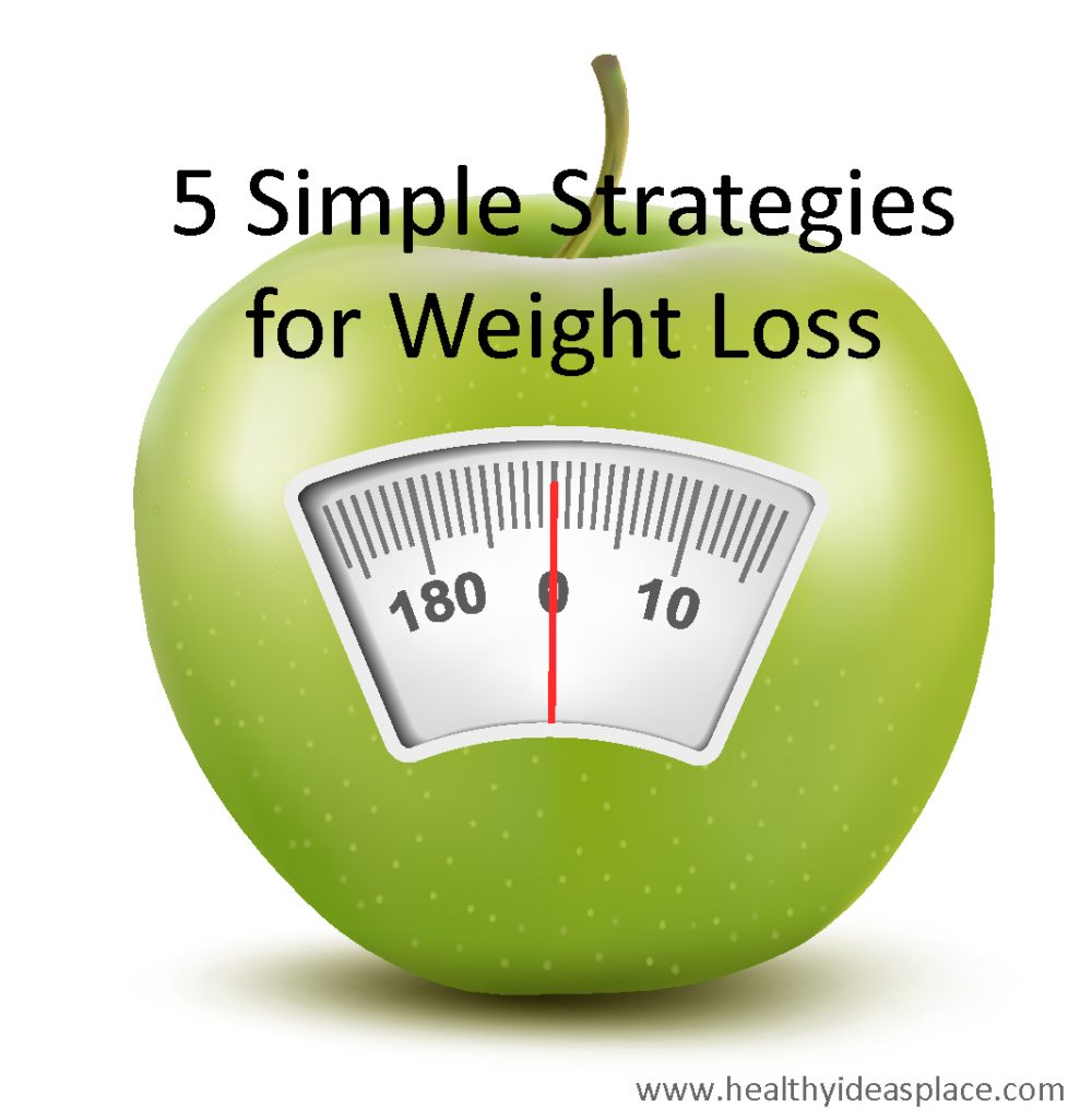 5 Simple Strategies for Weight Loss