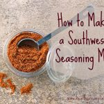 How to Make Southwest Seasoning Mix