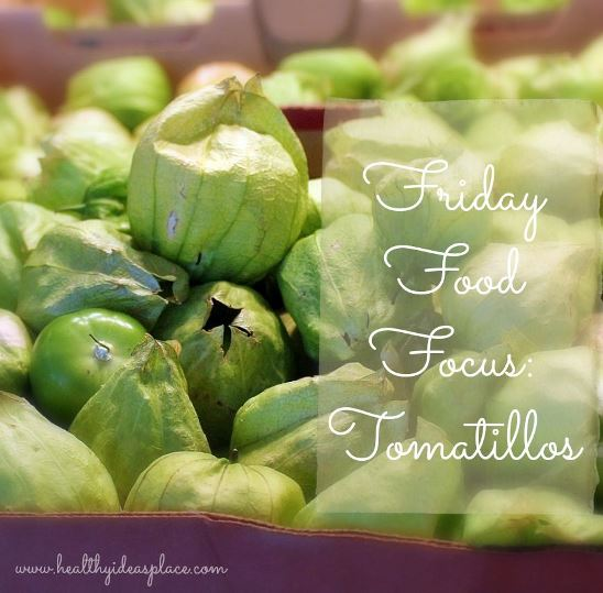 Friday Food Focus Tomatillos