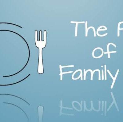 The Power of the Family Dinner