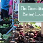 """the words """"The Benefits of Eating Local"""" over a photo over vegetables at farmers' market"""