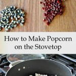 How to Make Popcorn on the Stove Top {Sea Salt and Cracked Pepper}