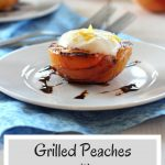 Grilled Peaches with Honey and Lemon Yogurt Sauce - long image for use on Pinterest