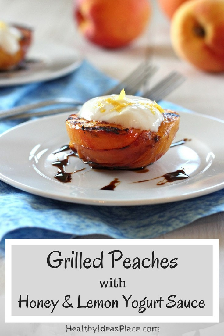 Grilled Peaches with Honey and Lemon Yogurt Sauce - Not sure how to grill peaches? It's pretty simple and you end up with a wonderfully, decadent dessert. Topped with a honey and lemon yogurt sauce, these grilled peaches are delicious!