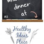 "Chalkboard that says ""What's for dinner at Healthy Ideas Place, Dinner Menu Plan Week 2"""