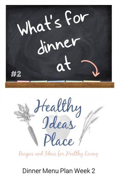 What's for Dinner? Menu Plan Week 2