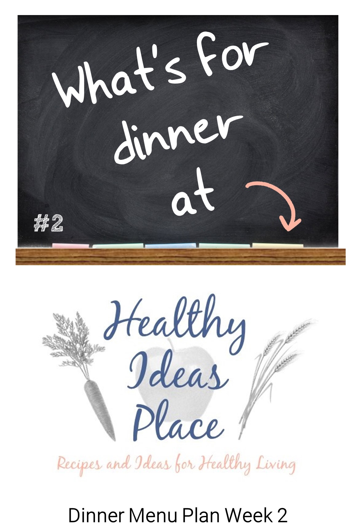 Do you struggle to figure out what's for dinner? See what's on the dinner menu for week 2 at Healthy Ideas Place for inspiration for your own menu!