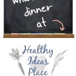 "Chalkboard that says ""What's for dinner at Healthy Ideas Place, Dinner Menu Plan Week 1"""