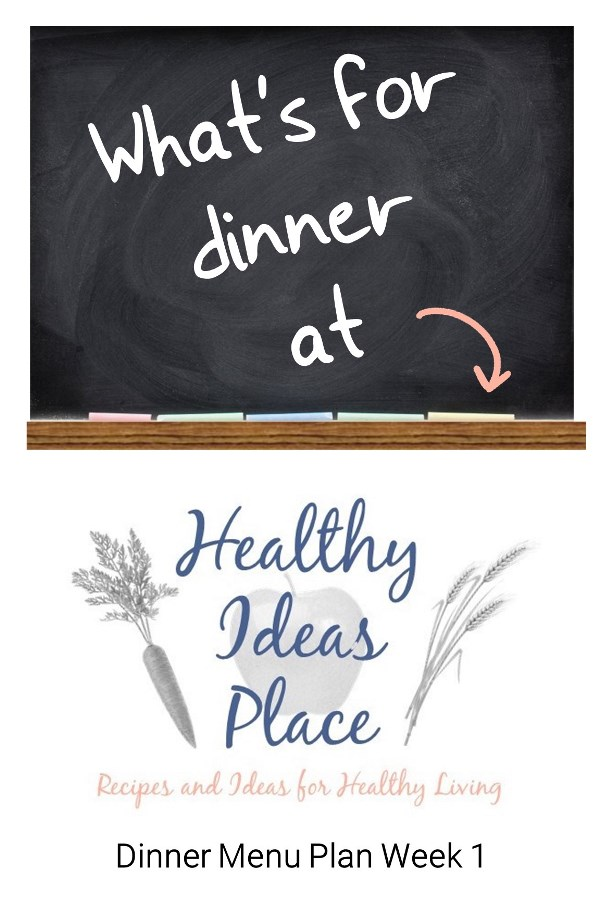 Do you struggle with the question 'what's for dinner'? See what's on the dinner menu each week at Healthy Ideas Place for inspiration for your own menu!