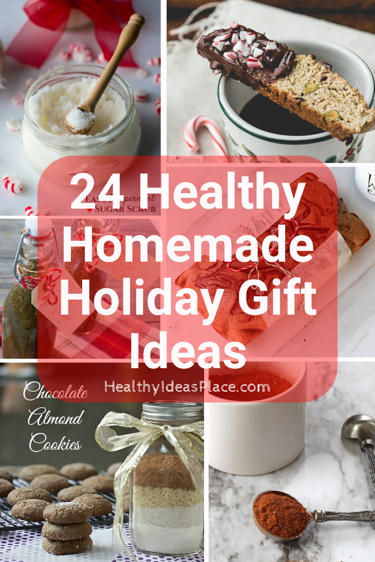 24 Healthy Homemade Holiday Gift Ideas Healthy Ideas Place