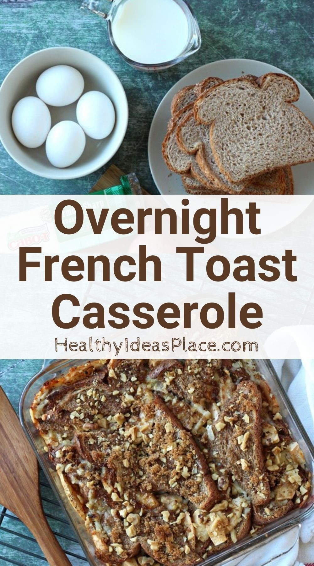 Collage picture of French toast breakfast casserole and ingredients of eggs, bread and milk